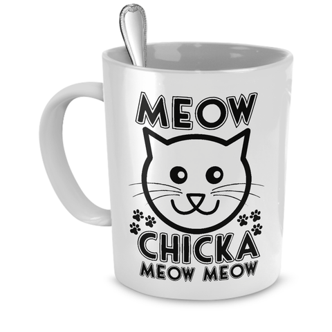 White Meow Chicka Meow Meow Coffee Mug