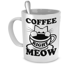 White Coffee Right Meow Coffee Mug - Just Love Cats