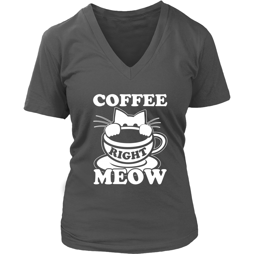 Coffee Right Meow White V-Neck Cat Shirt - Just Love Cats