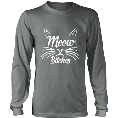 Meow Bitches White Long Sleeve Shirt - Just Love Cats