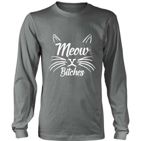 Meow Bitches White Long Sleeve Shirt