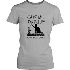 Cats Me Outside How Bow Dah? T-Shirt