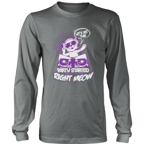 Let's Get This Party Started Right Meow Long Sleeve Shirt