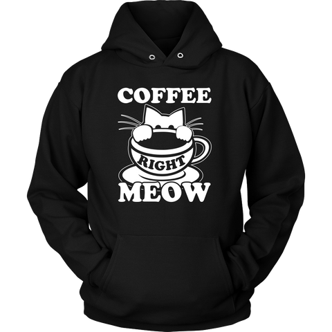 Coffee Right Meow Hoodies