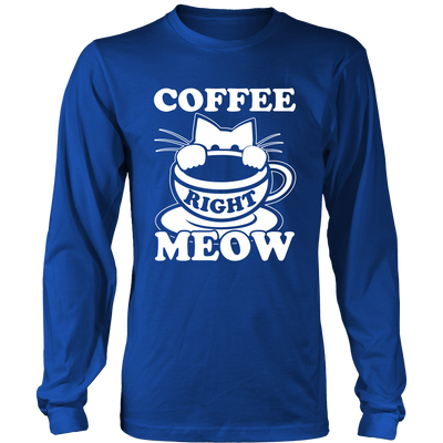 Coffee Right Meow White Long Sleeve Shirt - Just Love Cats