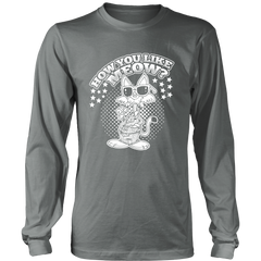 How You Like Meow White Long Sleeve Shirt - Just Love Cats