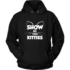 Show Me Your Kitties Hoodies - Just Love Cats