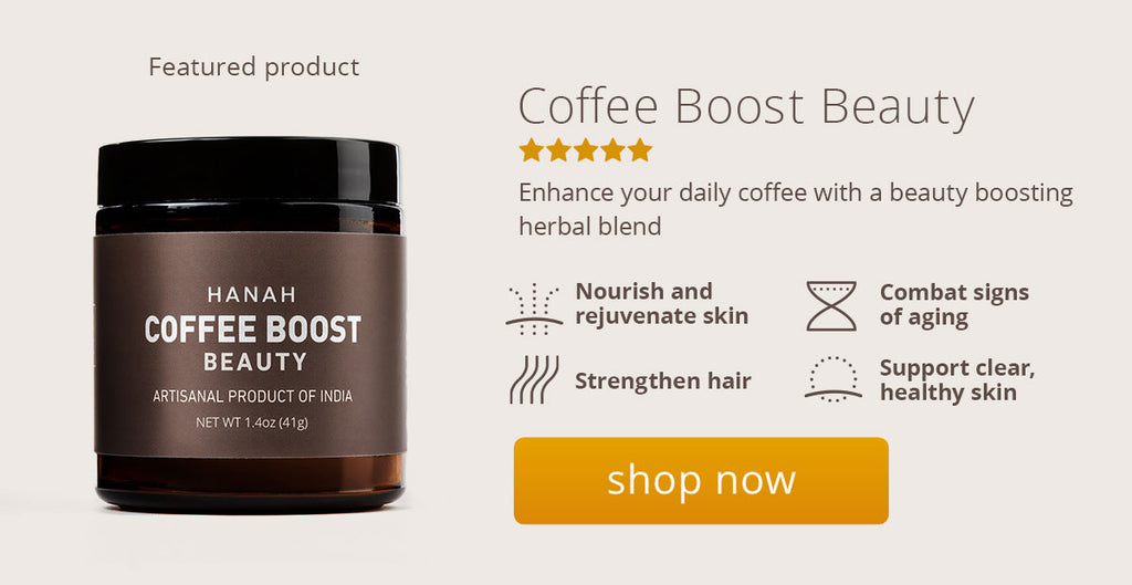 Featured product in this blog: HANAH Coffee Boost Beauty