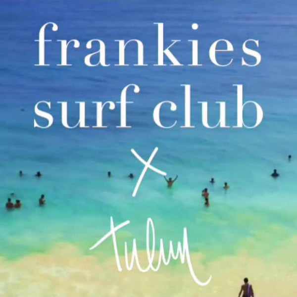 FRANKIES SURF CLUB x TULUM