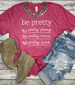 PRE-ORDER Be Pretty T-Shirt