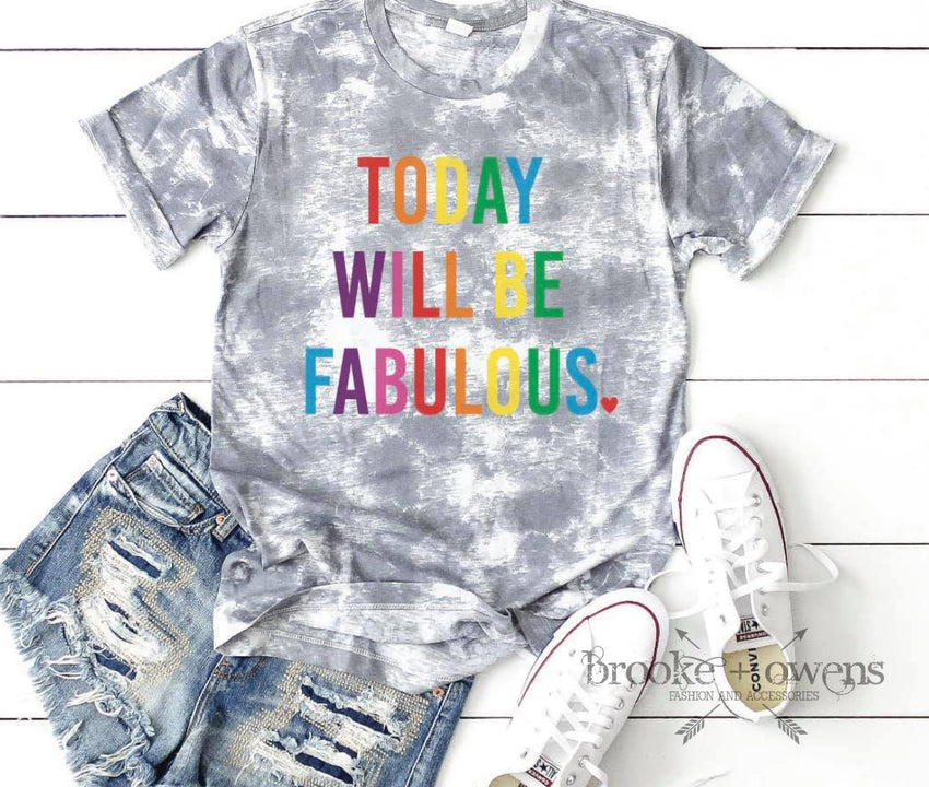 PRE-ORDER Today Will Be Fabulous T-Shirt