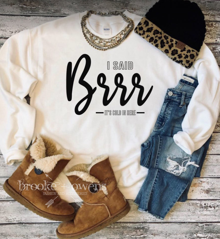PRE-ORDER Brr It's Cold In Here Sweatshirt