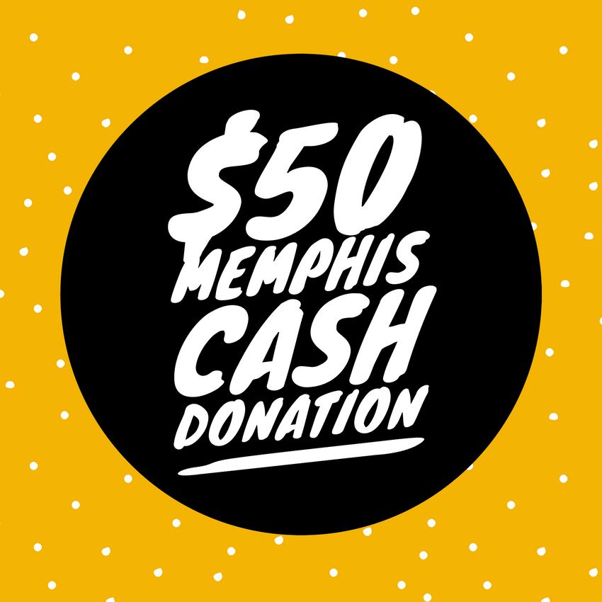 $50 Memphis Cash Donation