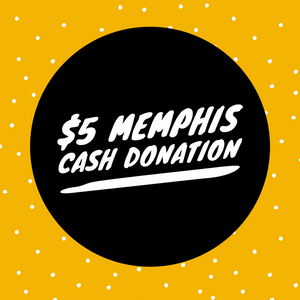 $5 Memphis Cash Donation