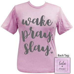 Wake, Pray, Slay T-Shirt