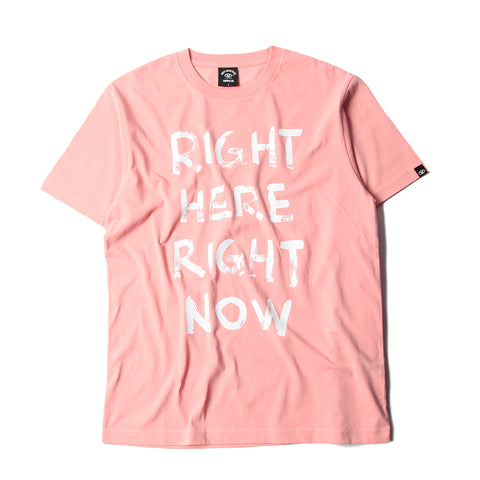 RIGHT HERE RIGHT NOW CLASSIC TEE - PINK