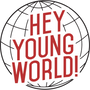 Hey Young World!