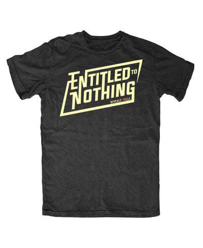 Entitled To Nothing Mens T-Shirt