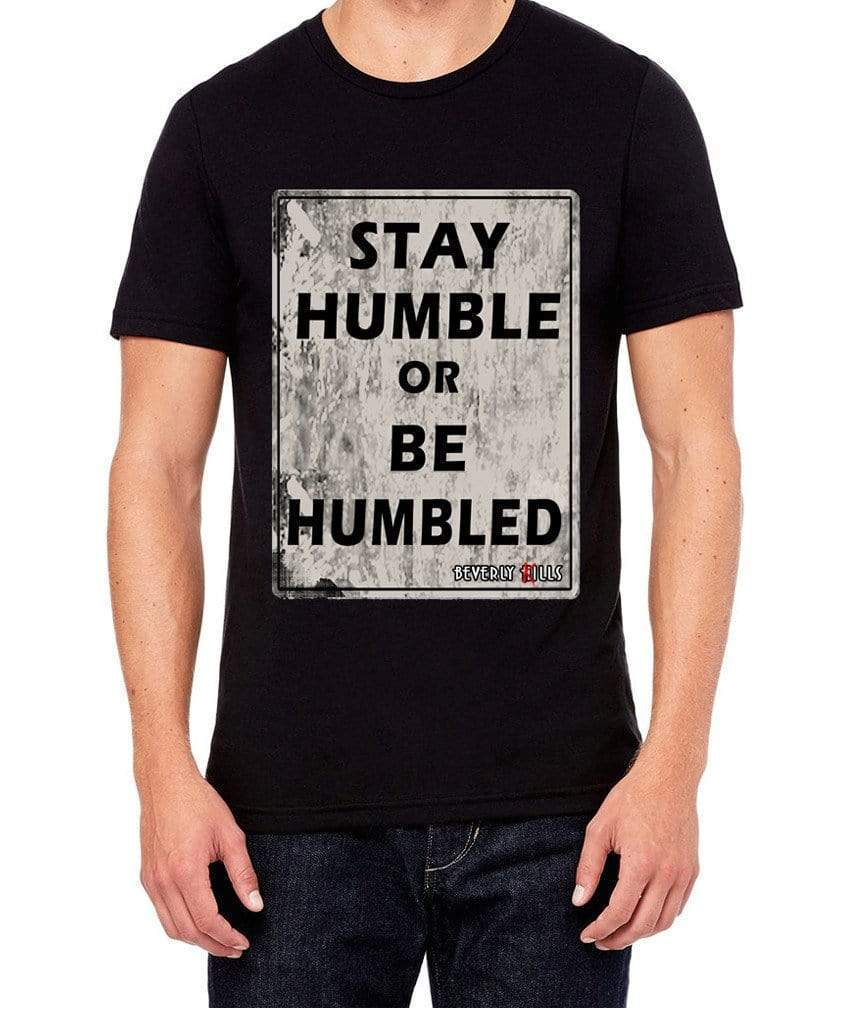 Beverly Kills Stay Humble or be humbled Hollywood design on premium mens edgy streetwear johnny depp t-shirt