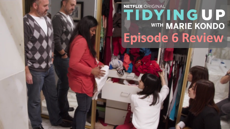 Tidying Up with Marie Kondo – Episode 6 Review