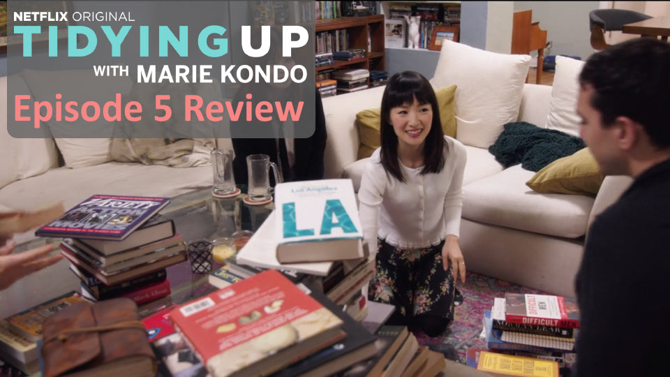 Tidying Up with Marie Kondo – Episode 5 Review
