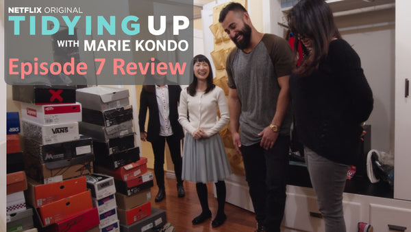 Tidying Up with Marie Kondo – Episode 7 Review