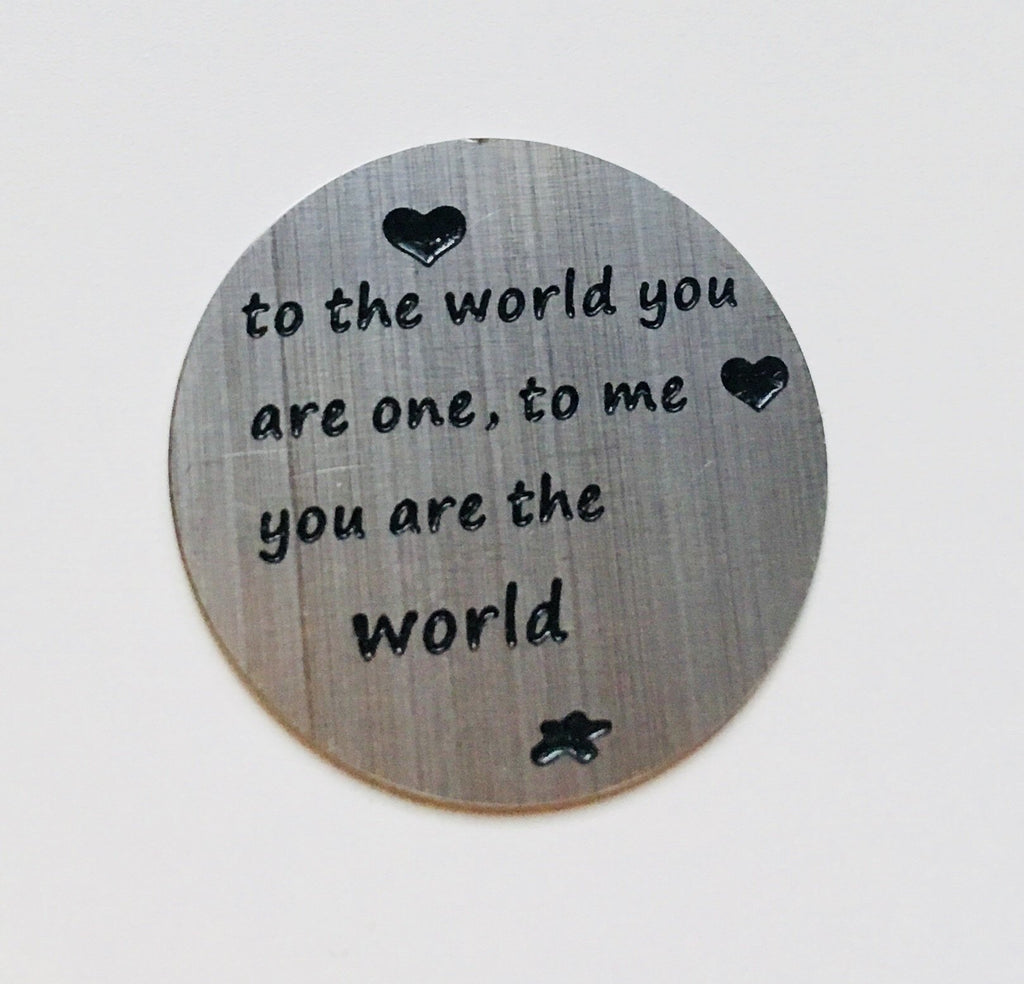 Back plate for use with medium lockets - 'to the world you are one, to me you are the world' - Your Locket