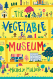 Book cover for The vegetable Museum by Michelle Mulder