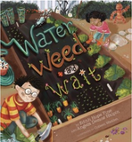 Book cover for Water, Weed, and Wait, by Edith Hope Fine and Angela Demos Halpin