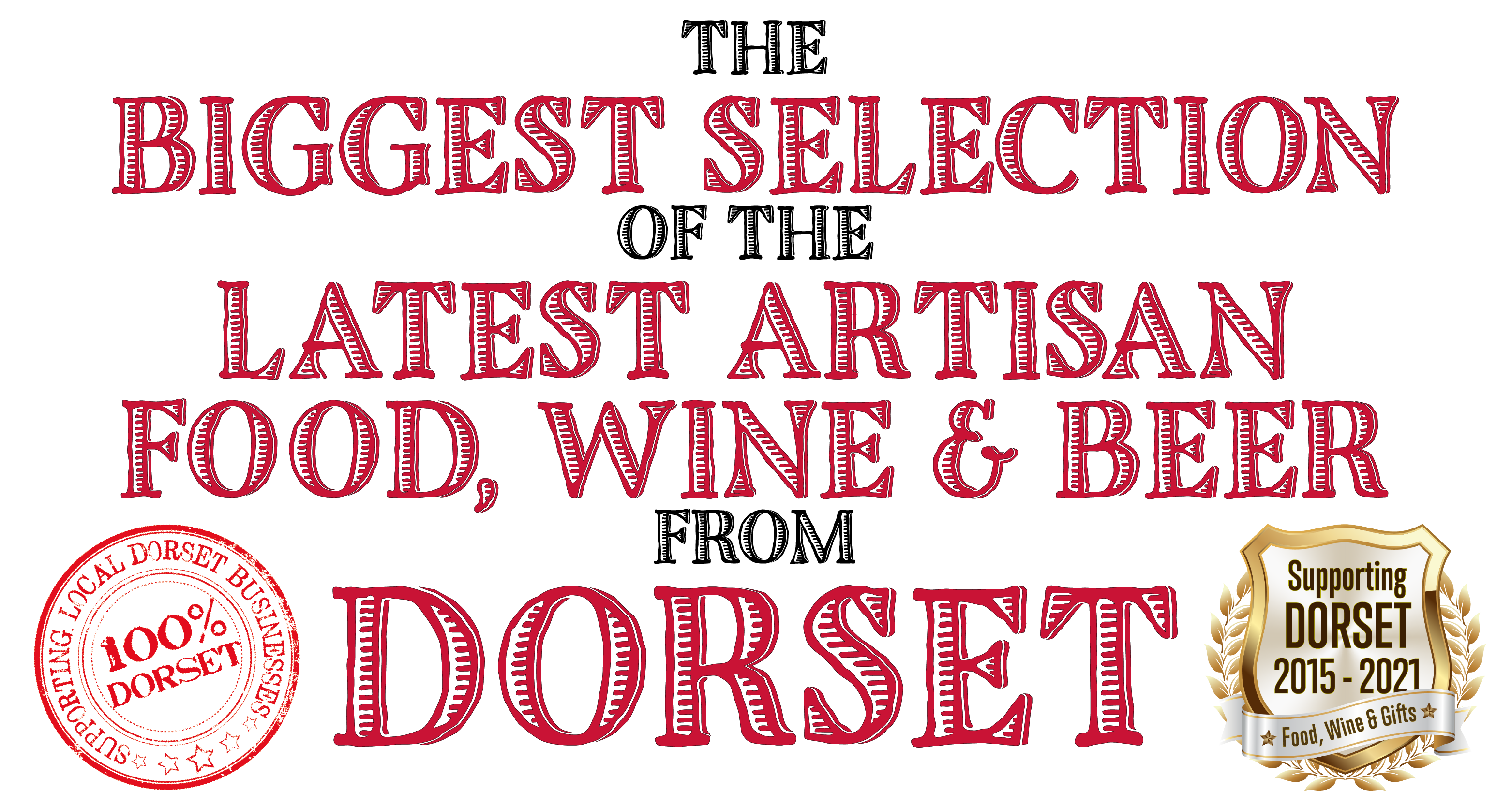 The Biggest and Latest Selection of Artisan Food, Wine, Beer, Cider and Cheese in Dorset
