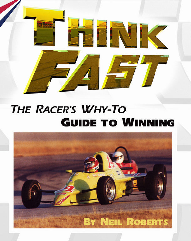 Think Fast: The Racer's Why-To Guide For Winning