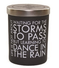 Life is Not About Waiting for the Storm to Pass but Learning to Dance in the Rain 12 oz Expression Candle - Enchanted Illuminations