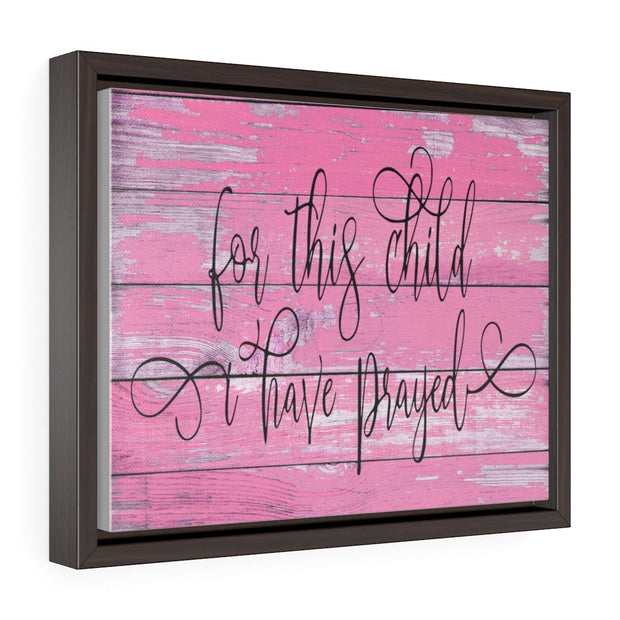 For this Child I have Prayed Canvas Pink | The Chocolate Chicken | Modern Farmhouse Home Decor