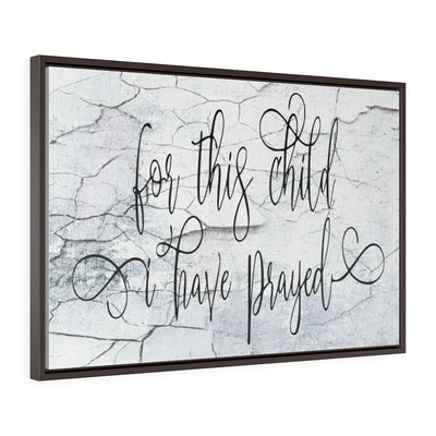 Child I have Prayed Canvas Wall Hanging | The Chocolate Chicken | Modern Farmhouse Home Decor