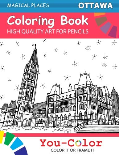 Ottawa Coloring Book: Magical Places Coloring Books (Volume 1) - You-Color