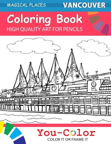 Vancouver Coloring Book: Magical Places Coloring Books (Volume 1) - You-Color