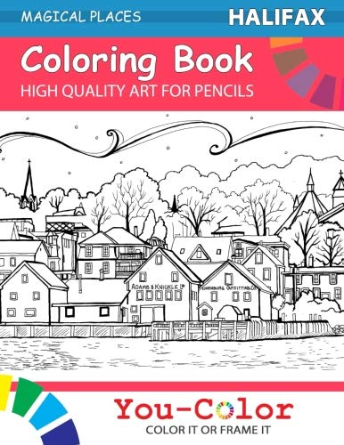 Halifax Coloring Book: Magical Places Coloring Books (Volume 1) - You-Color