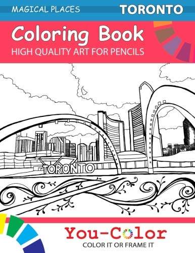 Toronto Coloring Book: Magicale Places Coloring Books (Magical Places) (Volume 1) - You-Color