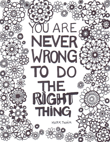 You are Never Wrong to do the Right Thing - You-Color
