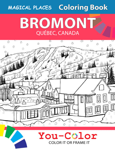 Bromont, Magical Places Quebec Coloring Book - 2nd Edition - Bilingual