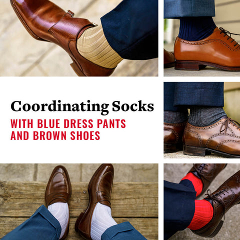 what color socks do you wear with blue dress pants and brown shoes