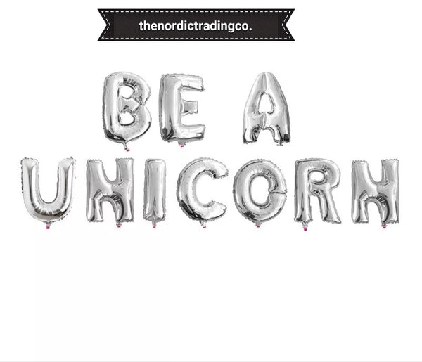 "BE A UNICORN Silver Mylar 16"" Balloon Wall Banner Party Decorations Birthday Bachelorette or Any Occassion Event Mermaid / Unicons"