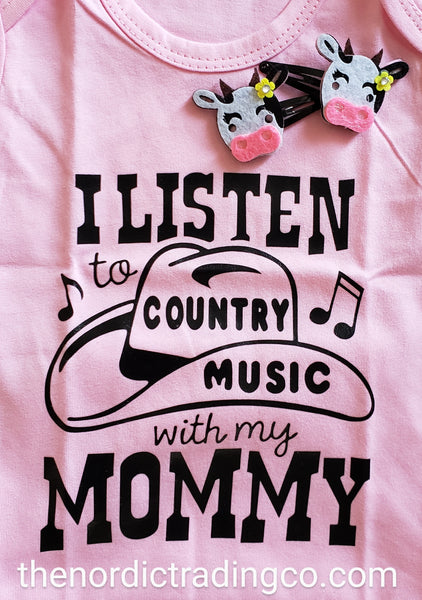 I Listen to Country Music With My Mommy Newborn to 6 mo