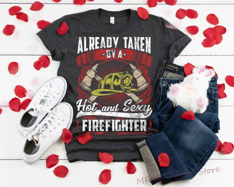 Firefighters Womens T Shirts Top Already Taken by a Hot Firefighter Fire Wife / Girlfriend Thin Red Line Fireman Shirt Tops Clothing Clothes Gifts