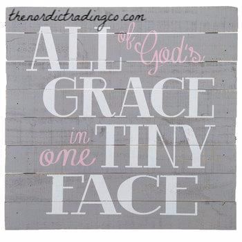 All of God's Grace in One Tiny Face Pallet Rustic Wood Sign Pink Gold Grey Gray Baby Shower Gift Nursery Wall Art Home Decor Girl Boy