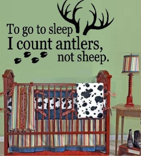 "Boy Hunting Theme "" To Go to Sleep I Count Antlers - not Sheep "" Wall Decal Boy's Nursery or Kid's Hunter Room Camo 13' x 25"" U pick color"