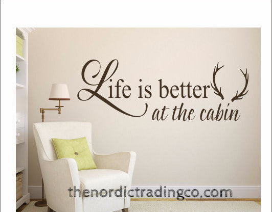 "Wall Pop Decal Mural "" Life is Better at the Cabin "" Lifestyle Rustic Home Decor Sticker Quote Antlers U Pick Color"