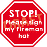"Firefighter ""STOP"" Sign"