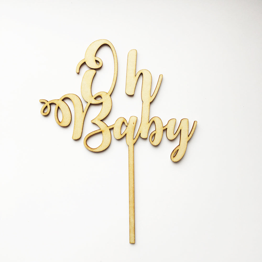 """Oh Baby"" Wood Cake Topper"