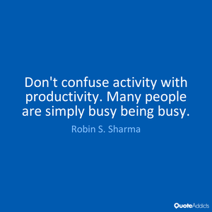 Be Productive not just Busy